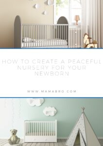How to Create a Peaceful Nursery for Your Newborn