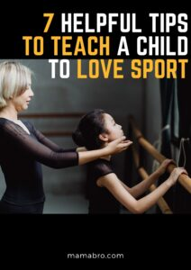 7 Helpful Tips to Teach a Child to Love Sport