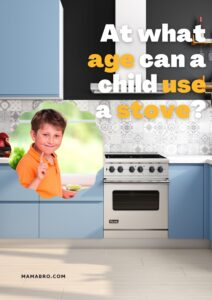 At what age can a child use a stove?