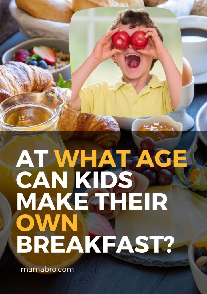 At what age can kids make their own breakfast?