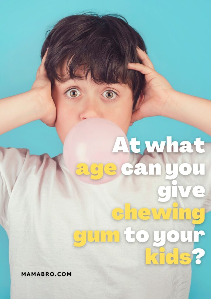 At what age can you give chewing gum to your kids?