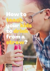 How to teach your kids to drink from a straw?