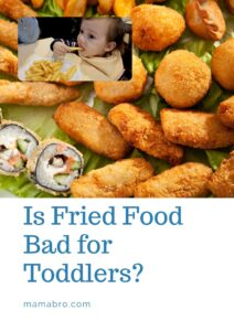 Is Fried Food Bad for Toddlers?
