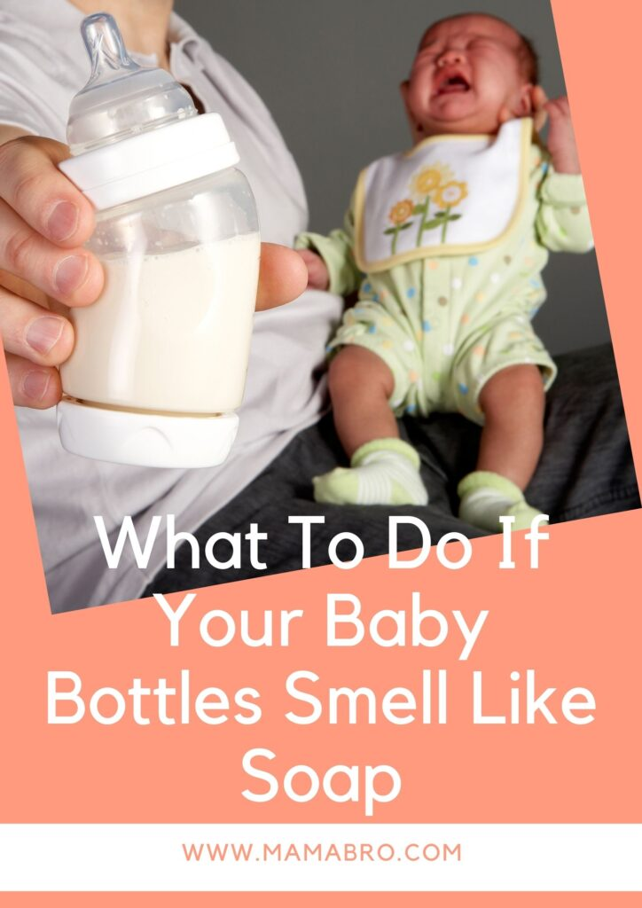 What To Do If Your Baby Bottles Smell Like Soap