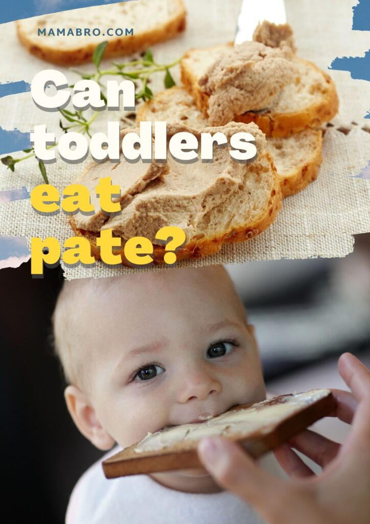 Can toddlers eat pate?