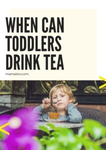 When can toddlers drink tea