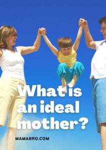 What is an ideal mother?