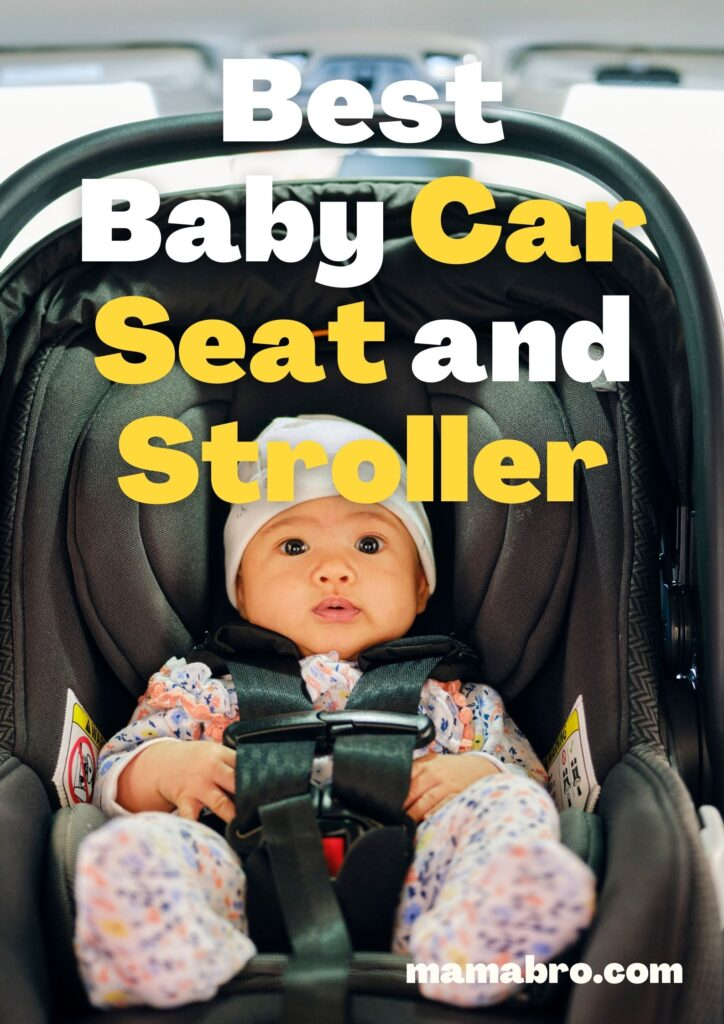 Best Baby Car Seat and Stroller